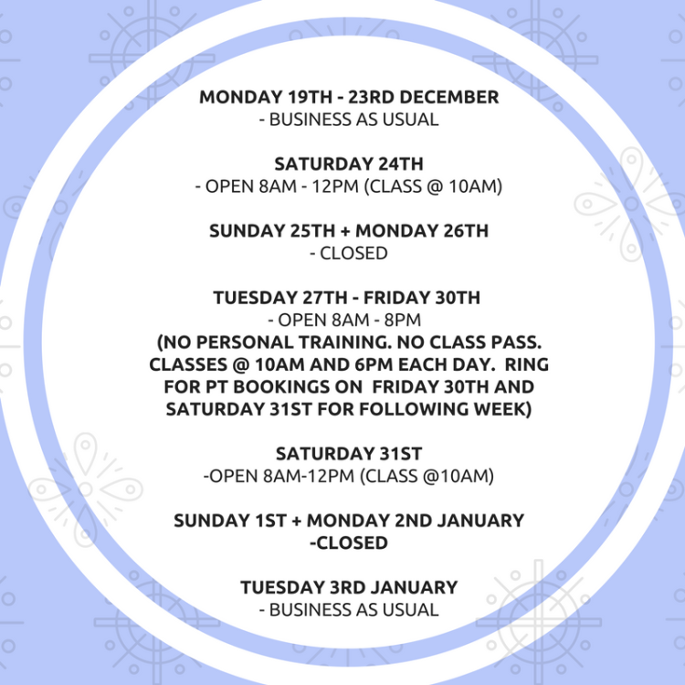 monday-19th-23rd-december-business-as-usualsaturday-24th-open-8am-12pm-class-10amsunday-25th-monday-26th-closedtuesday-27th-saturday-31st-open-8am-8pm-no-class-pass-class-10a